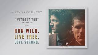 "for KING & COUNTRY - ""Without You (feat. Courtney)"" (Official Audio)"