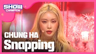 [Show Champion] 청하 - Snapping (CHUNG HA - Snapping) l EP.323 (ENG/TW)