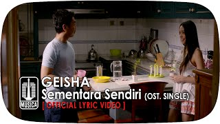 GEISHA - Sementara Sendiri (OST. SINGLE) | (Official Lyric Video)