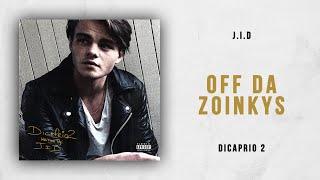J.I.D   Off Da Zoinkys (DiCaprio 2)