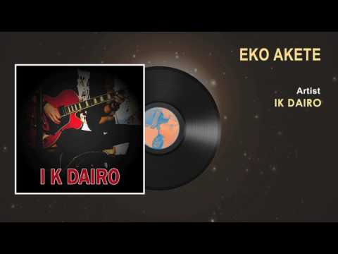 IK Dairo - Eko Akete - Official Song - Naija Music