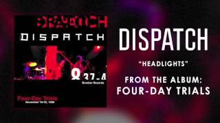"Dispatch - ""Headlights"" (Official Audio)"