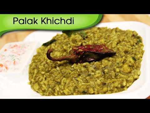 Palak Khichdi Recipe – Quick And Easy Spinach Rice – Indian Main Course Recipe By Ruchi Bharani