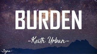 Keith Urban   Burden [ Lyrics Video ]