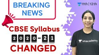 CBSE Syllabus 2020-21 Changed | CBSE Update | Unacademy Class 11 & 12 | Sakshi