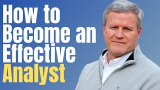 How to Become an Effective Analyst
