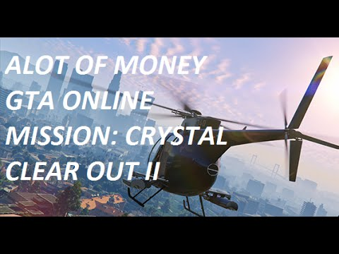 GTA Online[GTA5] Making Money Solo - Crystal Clear Out 1,2,3