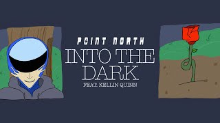 Point North - Into The Dark (Feat. Kellin Quinn) [Official Music Video]