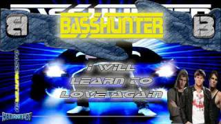 BassHunter - I Will Learn To Love Again (BASS GENERATION)