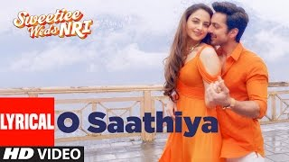 O Saathiya Lyrical Video | Sweetiee Weds NRI | Himansh