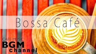 Bossa Nova Cafe Music - Smooth Jazz Music - Chill Out Music For Study, Work