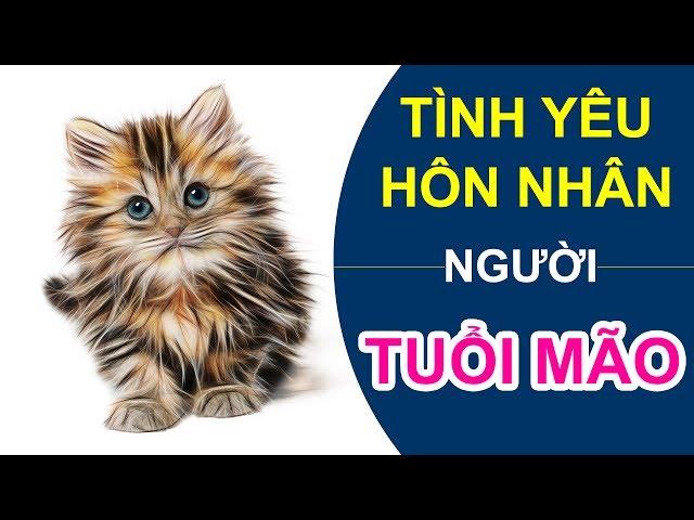 Tử Vi Về Tình Yêu Hôn Nhân Của Người Tuổi Mão – Tình Duyên Hôn Nhân Người Tuổi Mèo��