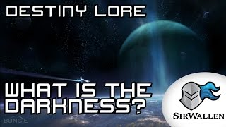 Destiny Lore: What is the Darkness?