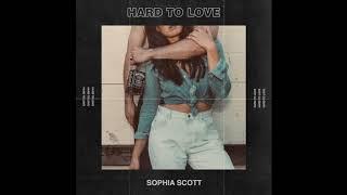 Sophia Scott Hard To Love