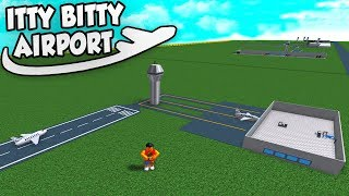 BUILDING AN AIRPORT - Roblox Itty Bitty Airport #1