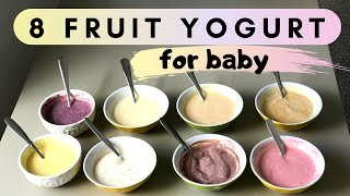 8 FRUIT YOGURT recipes ( for 6+ months babies & toddlers ) - SUGARFREE fruit yogurts for babies
