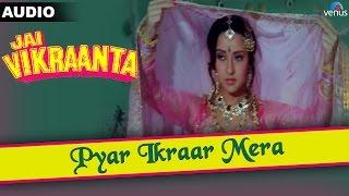 Jai Vikraanta : Pyar Ikraar Mera Full Audio Song With Lyrics