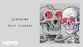 Grandson   Best Friends (Official Audio)