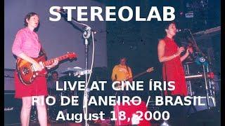 Stereolab - Live at Cine Íris - Rio de Janeiro/Brasil (18/08/2000) Audio