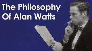 The Philosophy Of Alan Watts   Making Sense Of Senselessness