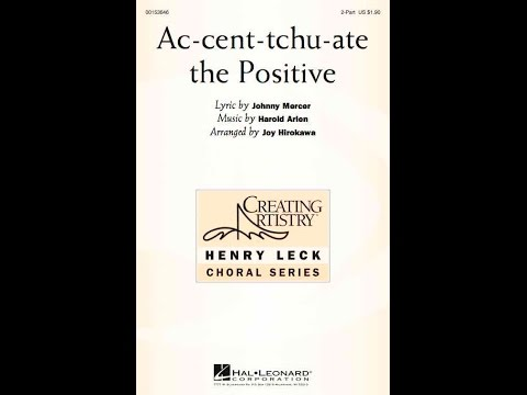 Ac-cent-tchu-ate the Positive