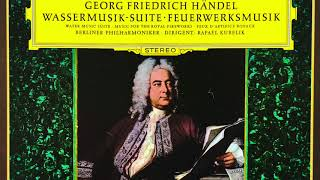 Handel - Water Music / Music for the Royal Fireworks (reference recording : Rafael Kubelik)