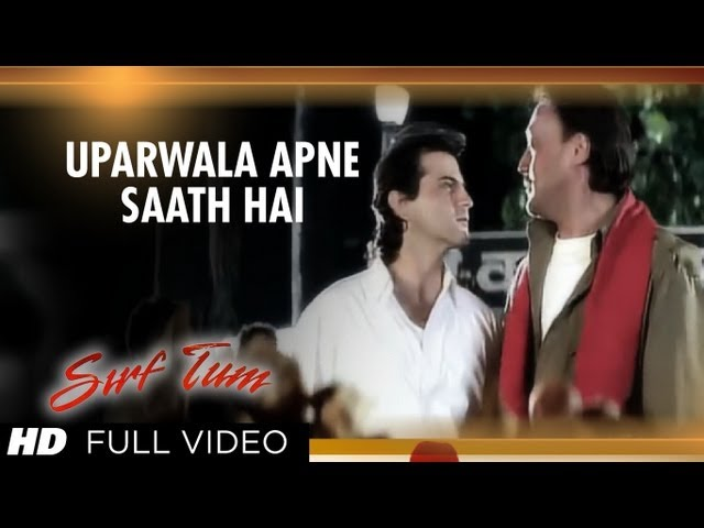 Uparwala Apne Saath Hai Full Song Sirf Tum Sanjay Kapoor