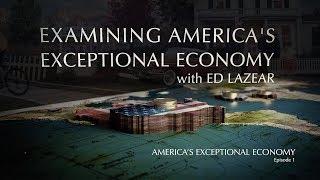 America's Exceptional Economy (Episode 1)