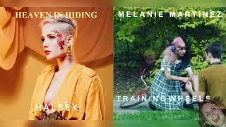 Training Wheels X Heaven In Hiding   Halsey & Melanie Martinez