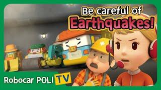Be careful of the Earthquakes!   Robocar Poli Clips