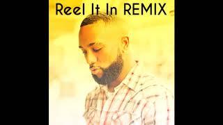 Amir Maxx   Reel It In REMIX