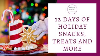 12 Days of Holiday Treats, Snacks, and More