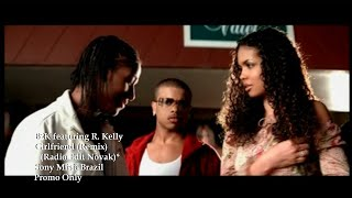 B2K Feat. R. Kelly   Girlfriend (Remix Radio Edit Novak) (Unofficial Release) (2002)