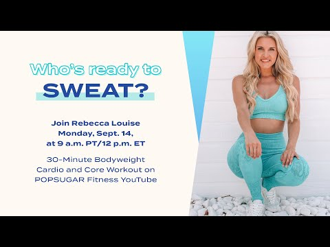 LIVE30-Minute Bodyweight Cardio and Core Workout With Rebecca Louise