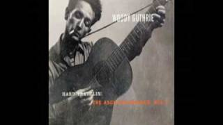 I Aint Got No Home In This World Anymore  <b>Woody Guthrie</b>