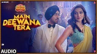 Main Deewana Tera Audio | Arjun Patiala |Guru Randhawa,Nikhita G | Diljit D, Kriti S|Sachin -Jigar