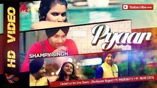Pyaar  Shampy Singh