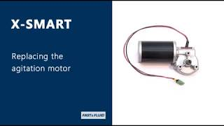 X-SMART: How to replace the agitation motor