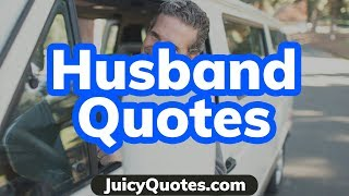 Top 15 Husband Quotes And Sayings 2020 - (For Wife About Her Man)