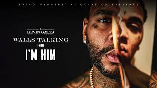 Kevin Gates   Walls Talking [Official Audio]