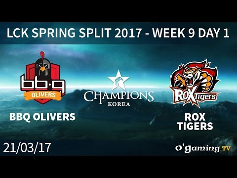 bbq Olivers vs ROX Tigers - LCK Spring Split 2017 - Week 9 Day 1 - League of Legends