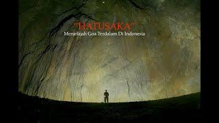 Hatusaka - Menjelajah Goa Terdalam Di Indonesia