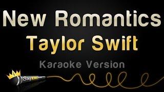 Taylor Swift - New Romantics (Karaoke Version)