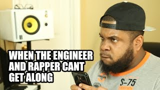 WHEN THE ENGINEER AND RAPPER CANT GET ALONG [w/ B Doe]