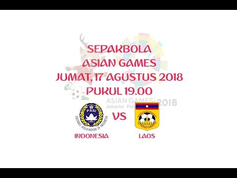 LINK LIVE STREAMING INDONESIA U23 Vs LAOS U23 √ [ASIAN GAMES SEPAKBOLA] 17/08/2018