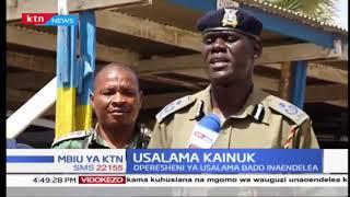 Hali ya utulivu imeanza kurejea eneo la Kainuk kaunti ya Turkana