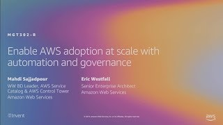 AWS re:Invent 2019: Enable AWS adoption at scale with automation and governance (MGT302-R1)