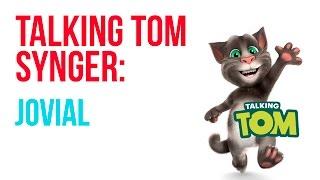 Talking Tom   Jovial (Freddy Kalas)