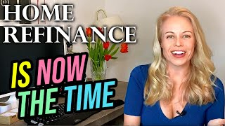 Is NOW the Best Time to Refinance Your Mortgage? (The Best Time To Refinance Home)