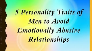 5 Personality Traits of Men to Avoid Emotionally Abusive Relationships